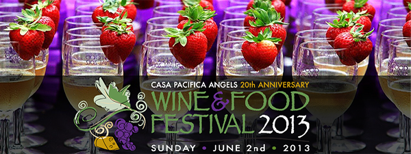Casa Pacifica Angels Wine & Food Festival 2013 Tickets Available